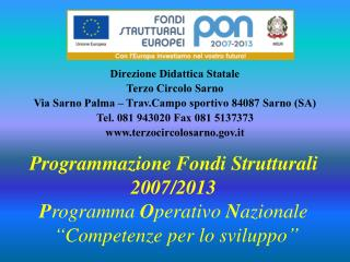 Programmazione Fondi Strutturali 2007/2013 P rogramma  O perativo  N azionale