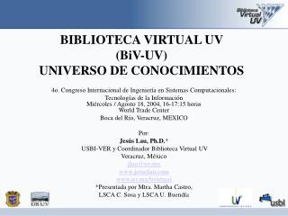 BIBLIOTECA VIRTUAL UV  (BiV-UV)  UNIVERSO DE CONOCIMIENTOS
