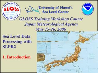 GLOSS Training Workshop Course Japan Meteorological Agency May 15-26, 2006