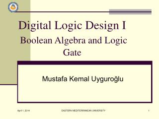 Digital Logic Design I  Boolean Algebra and Logic Gate