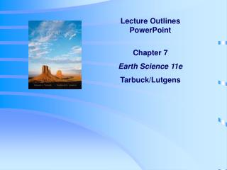 Lecture Outlines PowerPoint Chapter 7 Earth Science 11e Tarbuck/Lutgens