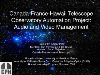 Canada-France-Hawaii Telescope Observatory Automation Project:  Audio and Video Management