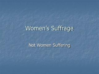 Women�s Suffrage