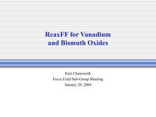 ReaxFF for Vanadium  and Bismuth Oxides