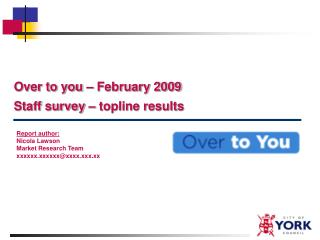 Over to you � February 2009 Staff survey � topline results