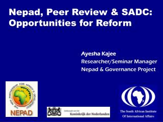 Nepad, Peer Review & SADC:  Opportunities for Reform
