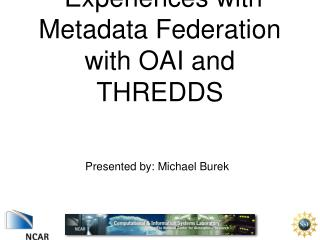 Experiences with Metadata Federation with OAI and THREDDS