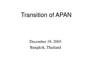 Transition of APAN