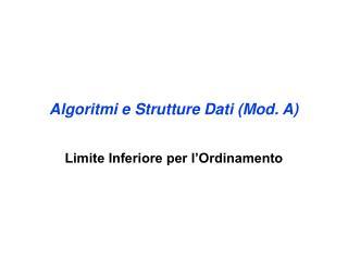 Algoritmi e Strutture Dati (Mod. A)