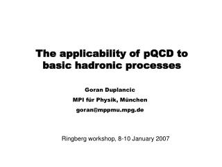 The applicability of pQCD to basic hadronic processes