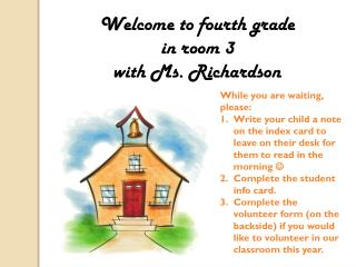 Welcome to fourth grade i n room 3 w ith Ms. Richardson
