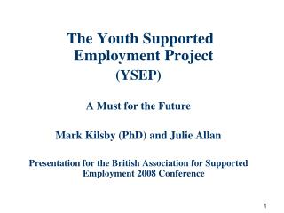 The Youth Supported Employment Project (YSEP) A Must for the Future
