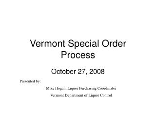 Vermont Special Order Process