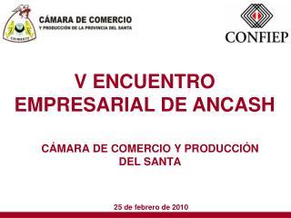 CÁMARA DE COMERCIO Y PRODUCCIÓN DEL SANTA  25 de febrero de 2010