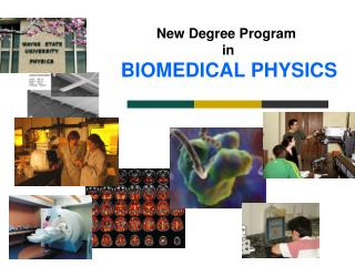 New Degree Program  in  BIOMEDICAL PHYSICS