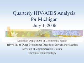 Quarterly HIV/AIDS Analysis for Michigan July 1, 2006