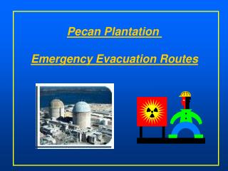 Pecan Plantation  Emergency Evacuation Routes