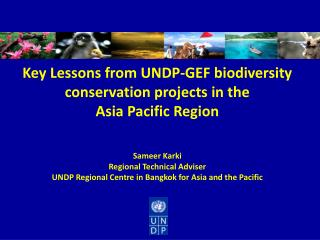 Key Lessons from UNDP-GEF biodiversity conservation projects in the  Asia Pacific Region