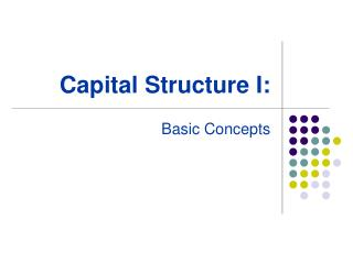 Capital Structure I: