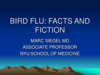 BIRD FLU: FACTS AND FICTION