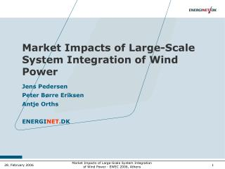 Market Impacts of Large-Scale System Integration of Wind Power