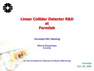 Linear Collider Detector R&D at  Fermilab