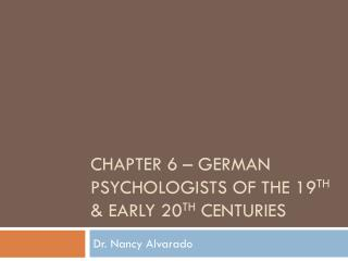 Chapter 6 –  german  psychologists of the 19 th  & early 20 th  centuries