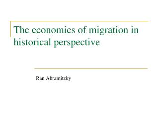 The economics of migration in historical perspective
