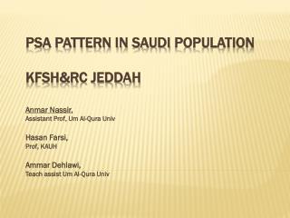 PSA Pattern in Saudi  Population KFSH&RC Jeddah