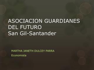 ASOCIACION GUARDIANES DEL FUTURO San Gil-Santander