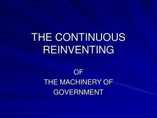 THE CONTINUOUS REINVENTING