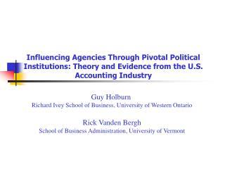 Guy Holburn  Richard Ivey School of Business, University of Western Ontario Rick Vanden Bergh