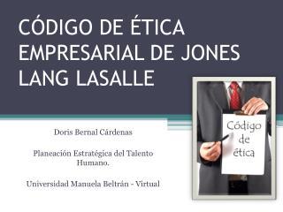 C�DIGO DE �TICA EMPRESARIAL DE JONES LANG LASALLE