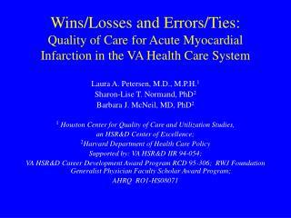 Laura A. Petersen, M.D., M.P.H. 1 Sharon-Lise T. Normand, PhD 2 Barbara J. McNeil, MD, PhD 2