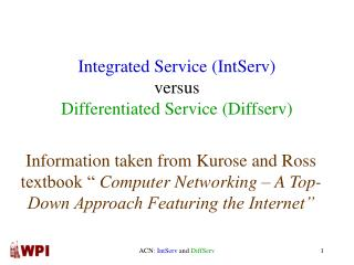 Integrated Service (IntServ) versus Differentiated Service (Diffserv)