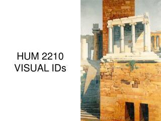 HUM 2210 VISUAL IDs