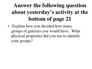Answer the following question about yesterday's activity at the bottom of page 21