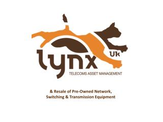 & Resale of Pre-Owned Network,  Switching & Transmission Equipment