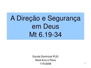 A Dire  o e Seguran a em Deus Mt 6.19-34