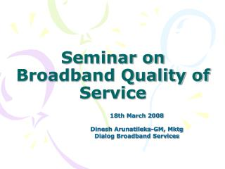 Seminar on Broadband Quality of Service