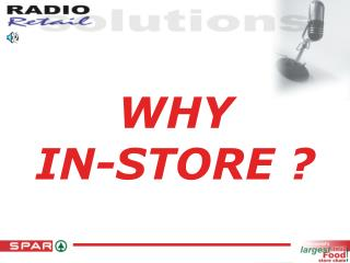 WHY  IN-STORE ?