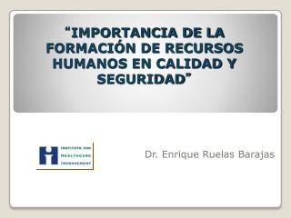 """"""" IMPORTANCIA DE LA FORMACIÓN DE RECURSOS HUMANOS EN CALIDAD Y SEGURIDAD """""""