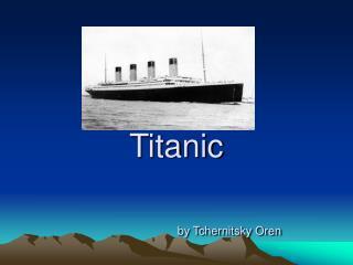 Titanic by Tchernitsky Oren