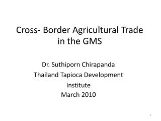 Cross- Border Agricultural Trade in the GMS