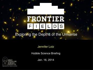 Jennifer Lotz Hubble Science Briefing Jan. 16, 2014