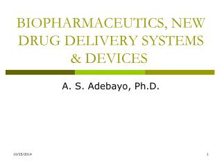 BIOPHARMACEUTICS, NEW DRUG DELIVERY SYSTEMS & DEVICES