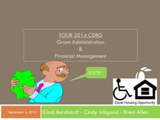 YOUR  2014  CDBG Grant Administration  & Financial Management