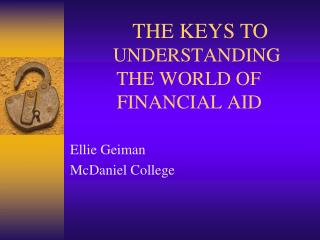 UNDERSTANDING         THE WORLD OF       	        FINANCIAL AID