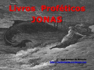 Livros  Prof ticos JONAS               Jos  Adelson de Noronha verboeterno.wordpress