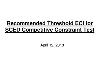 Recommended Threshold ECI for SCED Competitive Constraint Test